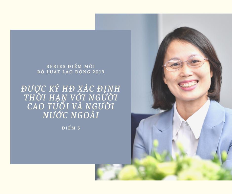 Series Điểm mới Bộ luật lao động 2019- Được ký hợp đồng xác định thời hạn nhiều lần với người cao tuổi và người nước ngoài làm việc tại Việt Nam